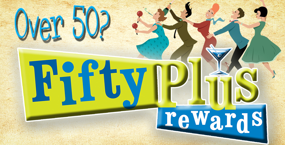 FIFTY PLUS REWARDS!