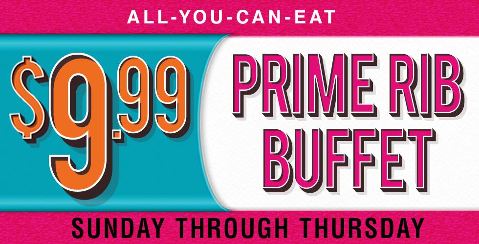 Prime Rib Buffet - Reno Restaurant Specials