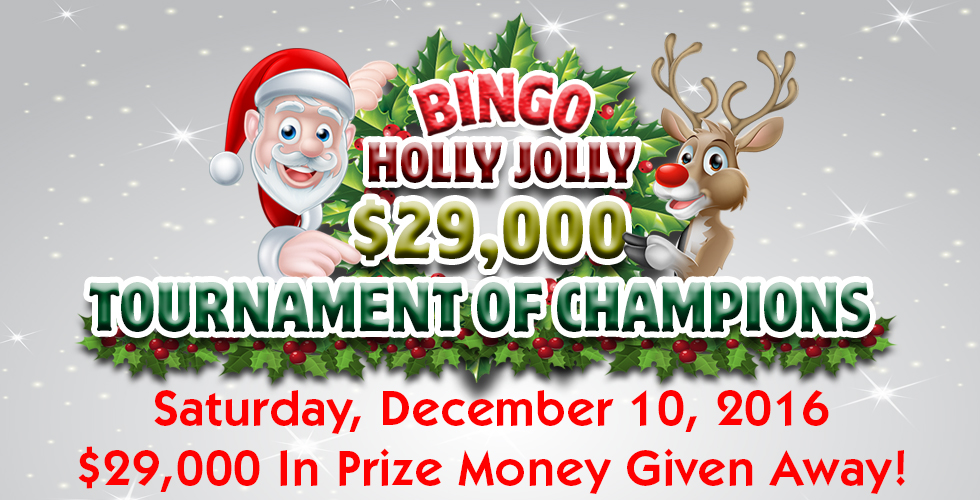 Bingo Holly Jolly $29,000 Tournament of Champions