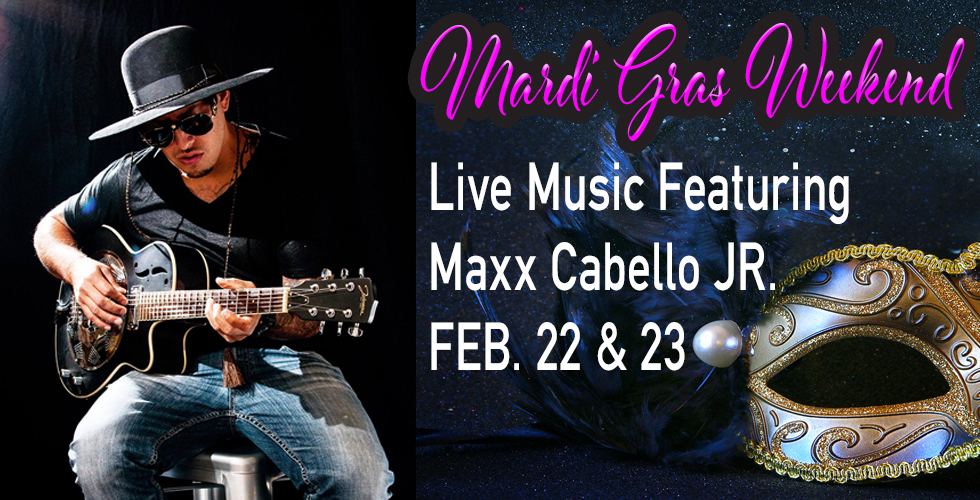 Maxx Cabello Jr Friday and Saturday 8pm to Midnight