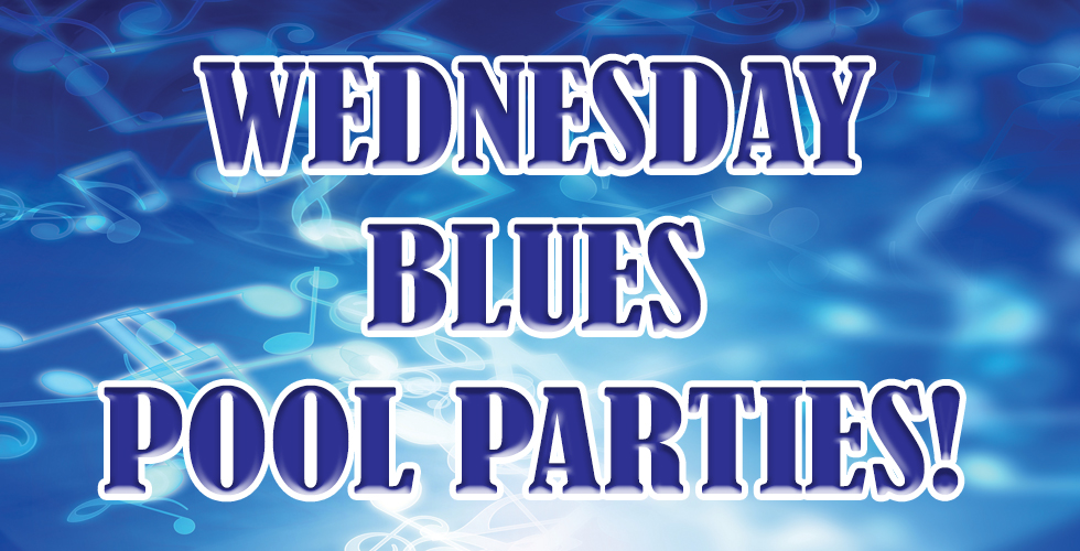 2018 Wednesday Night Blues Pool Parties