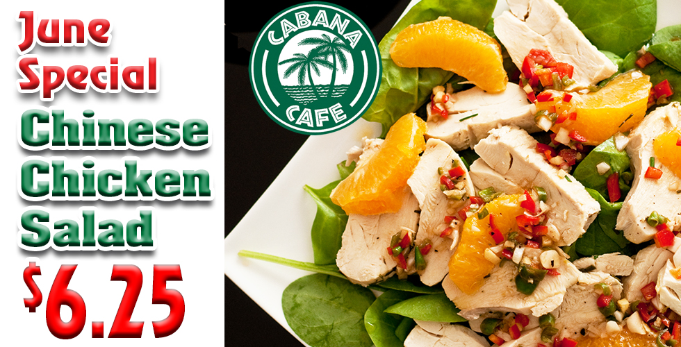 Cabana Chinese Chicken Salad Special $6.25