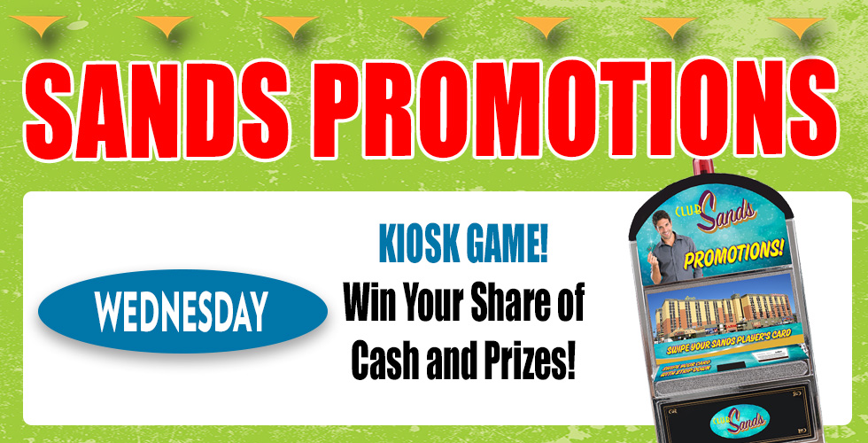 sands kiosk game casino promotions