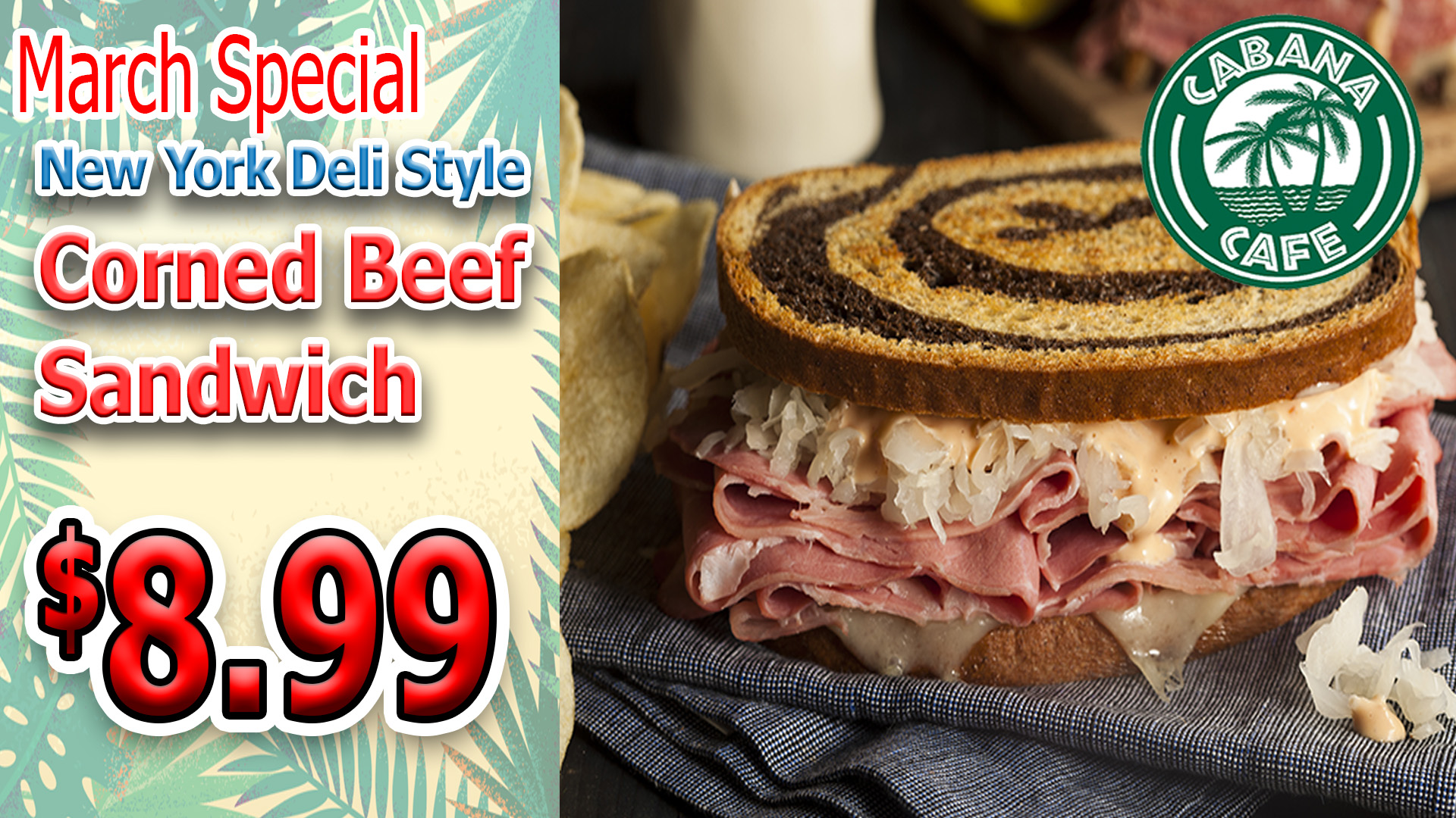 Cabana New York Deli Style Corned Beef Sandwich Special- only $8.99