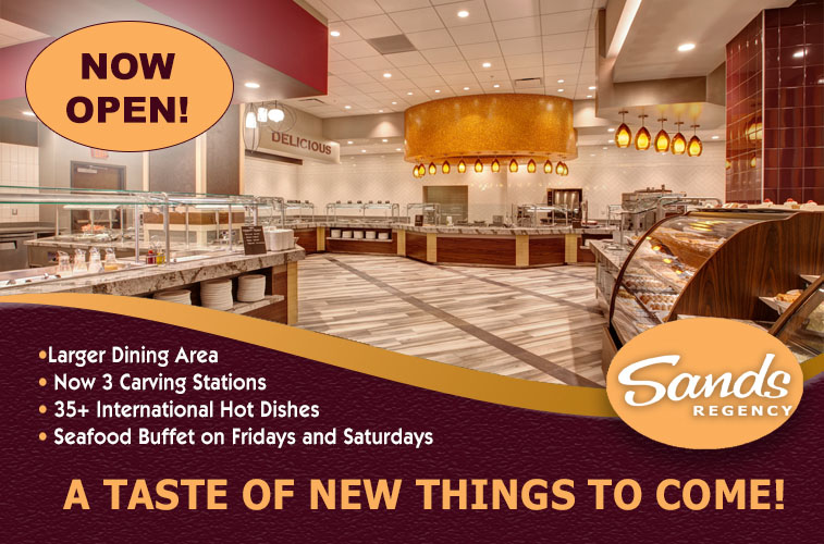 The New Sands Buffet is OPEN!