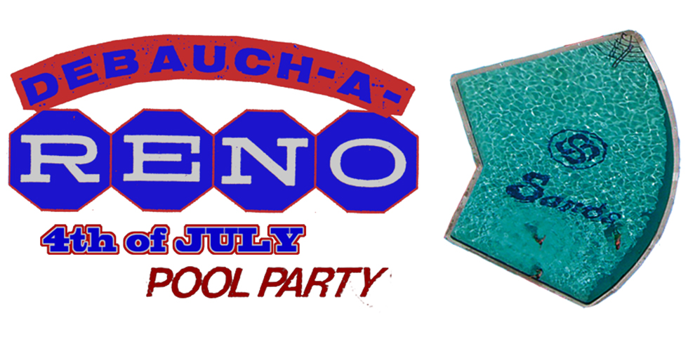 DEBAUCH-A-RENO 4TH OF JULY POOL PARTY AT THE SANDS