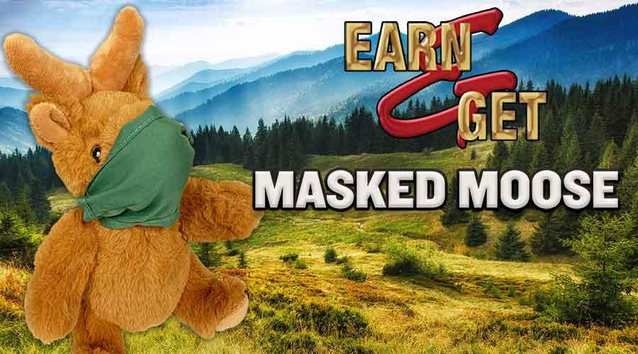 Earn & Get -  Plush Masked Moose